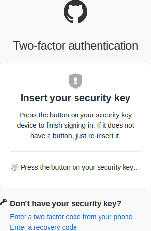 "GitHub screenshot ""Insert your security key Press the button on your security key device to finish signing in. If it does not have a button, just re-insert it."""