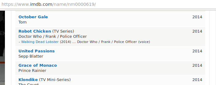 "The IMDB page for Tim Roth. He has a minor credit for playing the character of Doctor Who in an episode of the comedy show ""Robot Chicken""."