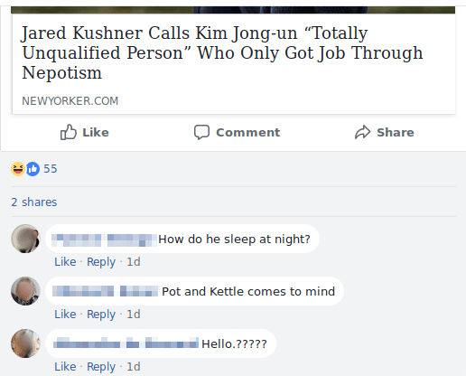 "Screenshot from Facebook. The shared story headline is ""Jared Kushner Calls Kim Jong-un ""Totally Unqualified Person"" Who Got Job Only Through Nepotism"". There are comments from people who think this is a genuine news story."