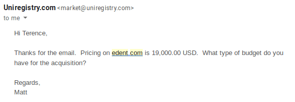 Thanks for the email.  Pricing on edent.com is 19,000.00 USD.  What type of budget do you have for the acquisition?