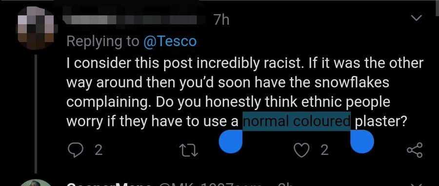 """I consider this post incredibly racist. If it was the other way around then you'd soon have the snowflakes complaining. Do you honestly think ethnic people worry if they have to use a normal coloured plaster?"""