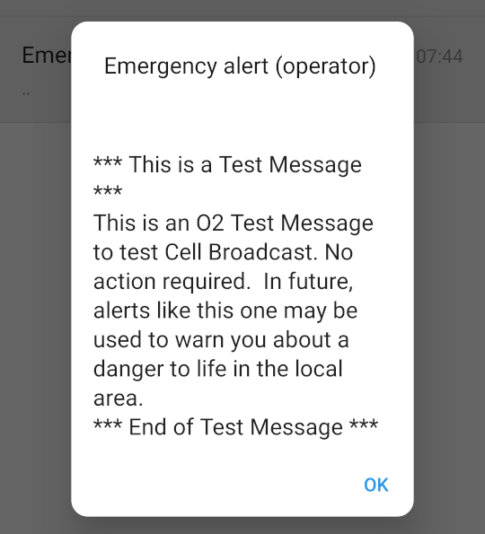 """Pop up which says """"This is a test message. This is an O2 Test Message to test Cell Broadcast. No action required. In future, alerts like this one may be used to warn you about a danger to life in the local area."""