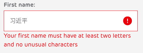 """Screenshot of a webpage asking for a First Name. It is filled in with Chinese characters. The error message says """"Your first name must have at least two letters and no unusual characters."""""""