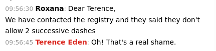 Dear Terence, We have contacted the registry and they said they don't allow 2 successive dashes.
